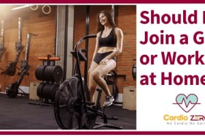 Join a Gym or Workout at Home